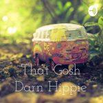 THAT GOSH DARN HIPPIE SHOW (2021)